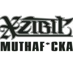 Muthaf*cka - Xzibit