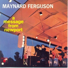 A Message From Newport - Maynard Ferguson