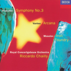 Prokofiev: Symphony No. 3 / Mosolov: Iron Foundry / Varèse: Arcana - Royal Concertgebouw Orchestra, Riccardo Chailly