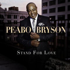 Stand For Love (Deluxe Version) - Peabo Bryson
