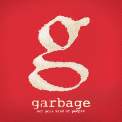 Not Your Kind of People (Deluxe Version) - Garbage