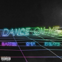 Dance On Me (Single) - BarryB, Freaky, CM1X