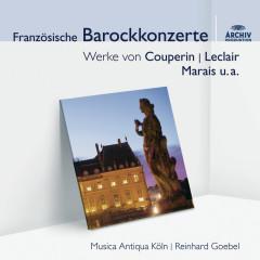 Französische Barockmusik - Musica Antiqua Koln, Reinhard Goebel