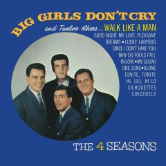 Big Girls Don't Cry and 12 Other Hits - The Four Seasons