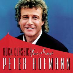 Rock Classics - Your Songs - Peter Hofmann