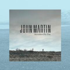 Anywhere For You (Remix EP) - John Martin