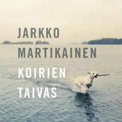 Koirien taivas - Jarkko Martikainen