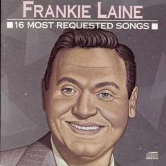 16 Most Requested Songs - Frankie Laine