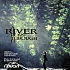 A River Runs Through (Silver Screen Edition) - Mark Isham
