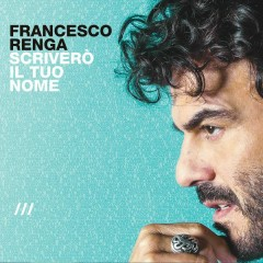 Scriverò il tuo nome (Deluxe Edition) - Francesco Renga