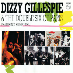 Dizzy Gillespie & The Double Six Of Paris - Dizzy Gillespie, The Double Six Of Paris
