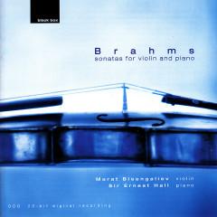Brahms: Sonatas for Violin and Piano - Marat Bisengaliev, Sir Ernest Hall