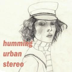 Monochrome - Humming Urban Stereo