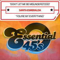Don't Let Me Be Misunderstood / You're My Everything (Digital 45) - Santa Esmeralda