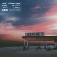 Before U (The Remixes) - Sonny Fodera, King Henry, AlunaGeorge