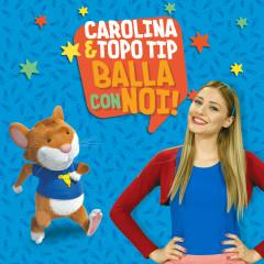 Carolina & Topo Tip: balla con noi!