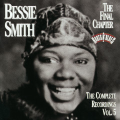 The Complete Recordings, Vol. 5: The Final Chapter - Bessie Smith