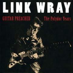 Guitar Preacher - The Polydor Years - Link Wray