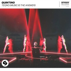TeQno (Music Is The Answer) - Quintino
