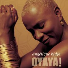 OYAYA! - Angélique Kidjo
