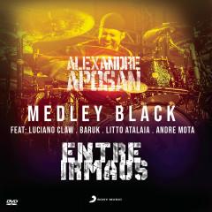 Medley Black - Alexandre Aposan, Paulo César Baruk, Luciano Claw, Lito Atalaia, André Mota