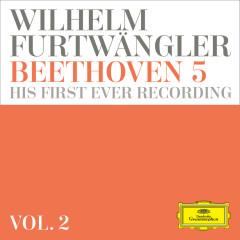 Wilhelm Furtwängler: Beethoven 5 – his first ever recording (Vol. 2) - Wilhelm Furtwangler
