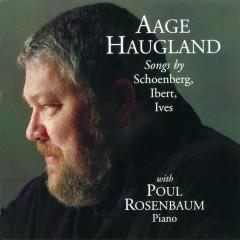 Songs By Schoenberg, Ibert, Ives - Aage Haugland, Poul Rosenbaum