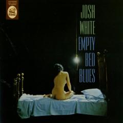 Empty Bed Blues - Josh White