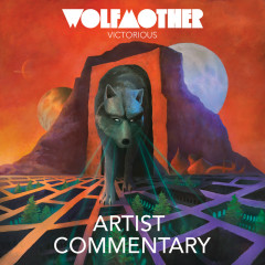 Victorious (Artist Commentary) - Wolfmother
