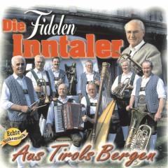 Aus Tirols Bergen - Die Fidelen Inntaler