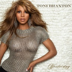 Yesterday - Toni Braxton