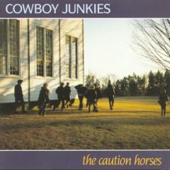 The Caution Horses - Cowboy Junkies
