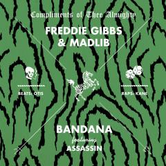 Bandana - Freddie Gibbs, Madlib, Assassin