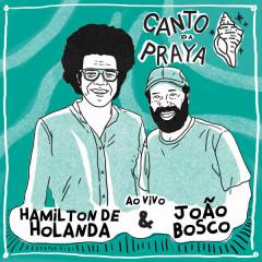Canto da Praya - Hamilton de Holanda e João Bosco Ao Vivo - Hamilton de Holanda, João Bosco