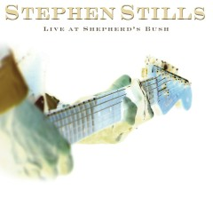 Live At Shepherd's Bush - Stephen Stills