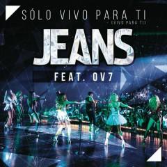 Sólo Vivo para Ti (Vivo para Ti) (20 Anõs - En Vivo) - Jeans, OV7