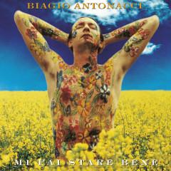 Mi Fai Stare Bene (20th Anniversary Edition / Remastered) - Biagio Antonacci