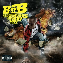 B.o.B Presents: The Adventures of Bobby Ray - B.o.B