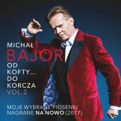 Od Kofty... Do Korcza Vol. 2 - Michal Bajor