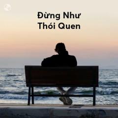 Đừng Như Thói Quen - Various Artists