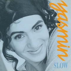 Slow - Yasmin
