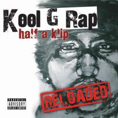 Half a Klip (Reloaded) - Kool G Rap