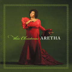 This Christmas - Aretha Franklin