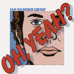 Oh, Yeah? - Jan Hammer