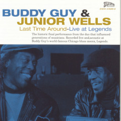 Last Time Around--Live at Legends - Buddy Guy, Junior Wells
