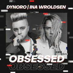 Obsessed - Dynoro, Ina Wroldsen