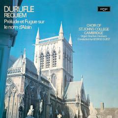 Duruflé: Requiem; Prelude et Fugue sur le nom d'Alain - Choir Of St. John's College, Cambridge, Stephen Cleobury, George Guest