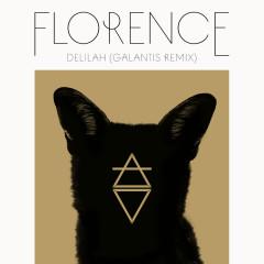 Delilah (Galantis Remix) - Florence + The Machine