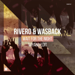 Wait For The Night (Suyano Edit) - Rivero, Wasback, Suyano