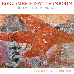 Quartette Humaine - Bob James, David Sanborn